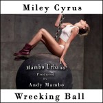 Music: @MileyCyrus – Wrecking Ball (Mambo)!