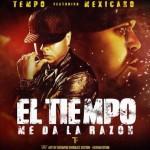 Musica: Tempo – #ElTiempoMeDaLaRazon!