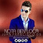 Music: @JuanFranciscoDS – #NotaBienLoca!