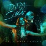 Leslie Grace Ft Noriel – #DuroYSuave!